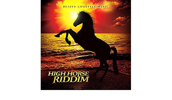 High Horse Riddim